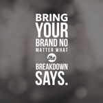bring-your-brand-no-matter-what-the-breakdown-says-150x150