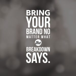 bring-your-brand-no-matter-what-the-breakdown-says-2048x2048
