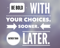be-bold-sooner-rather-than-later-320x320