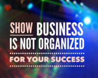 show-business-is-not-organized-for-your-success-300x300