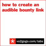 labs-how-to-create-an-audible-bounty-link