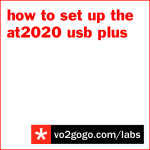 labs-how-to-set-up-the-at2020-usb-plus